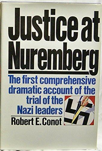 JUSTICE AT NUREMBERG: Conot, Robert E.