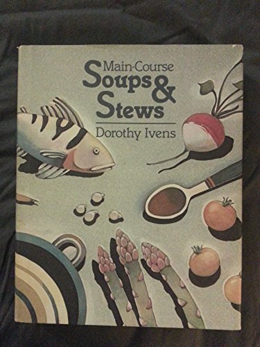 9780060151317: Main-Course Soups and Stews