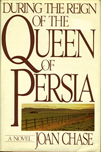 9780060151362: During the Reign of the Queen of Persia: A Novel