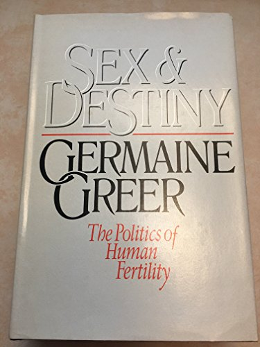 9780060151409: Sex and Destiny: The Politics of Human Fertility