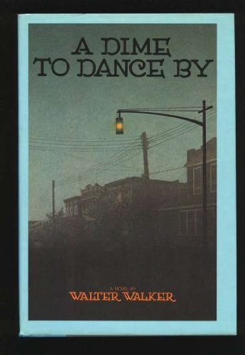 A Dime to Dance By: Walker, Walter