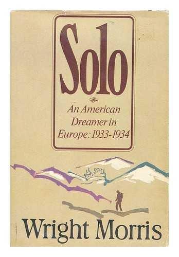 9780060151652: Solo: An American Dreamer in Europe, 1933-34