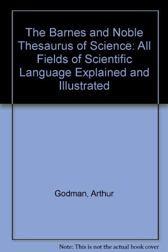 9780060151768: The Barnes and Noble Thesaurus of Science: All Fields of Scientific Language Explained and Illustrated