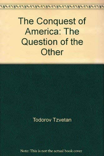 9780060151805: The Conquest of America: The Question of the Other