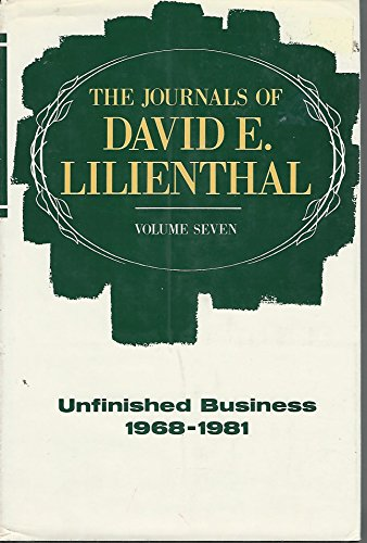 9780060151829: Journals of David E. Lilienthal, Volume 7: Unfinished Business 1968-1981