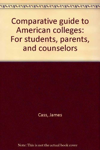 9780060151836: Comparative Guide to American Colleges for Students, Parents, and Counselors (Great American Cooking Schools)