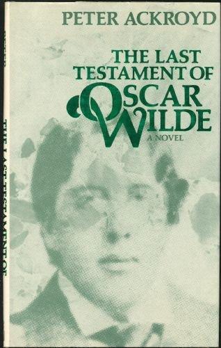 9780060151874: The Last Testament of Oscar Wilde