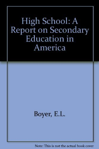 High School : A Report of the: Ernest L. Boyer