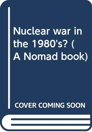 9780060151966: Nuclear war in the 1980's? (A Nomad book)
