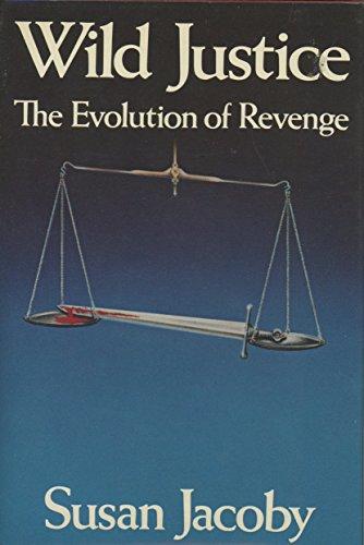 9780060151973: Wild justice: The evolution of revenge