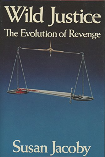 9780060151973: Wild justice: The evolution of revenge