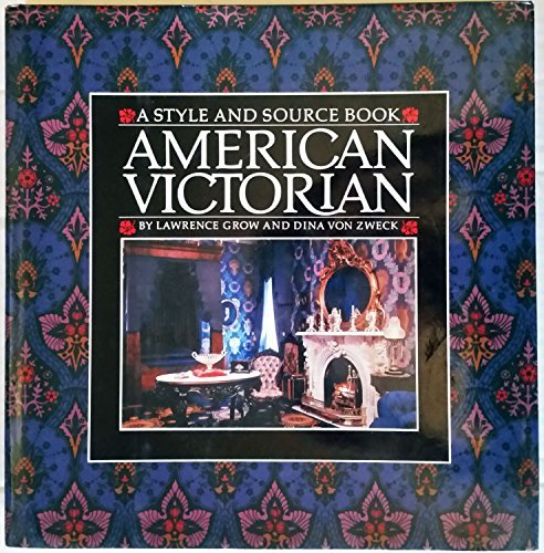 9780060152093: American Victorian: A Style and Source Book