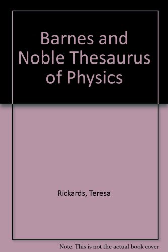 9780060152147: Barnes and Noble Thesaurus of Physics