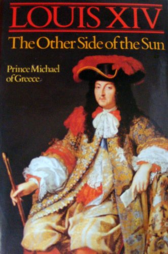 9780060152178: Louis XIV: The Other Side of the Sun