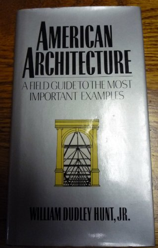 9780060152192: American architecture: A field guide to the most important examples