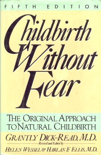 9780060152215: Childbirth Without Fear: The Original Approach to Natural Childbirth