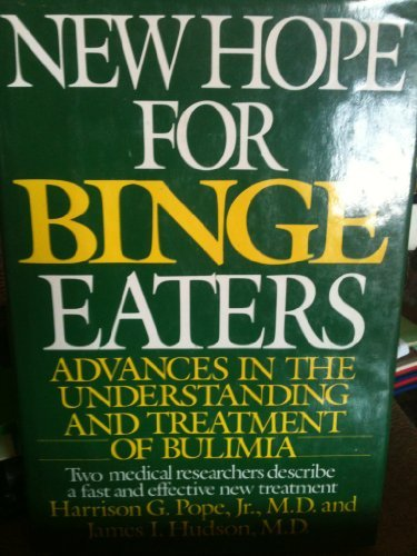9780060152338: New Hope for Binge Eaters: Advances in the Understanding and Treatment of Bulimia