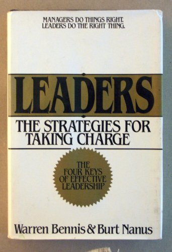 Leaders : The Strategies for Taking Charge: Bennis, Warren G.; Nanus, Burt