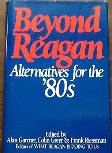 9780060152543: Beyond Reagan: Alternatives for the '80s (A Social policy book)