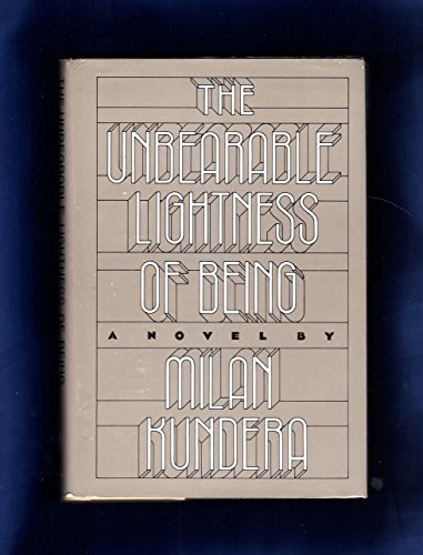 The Unbearable Lightness Of Being By Milan Kundera First
