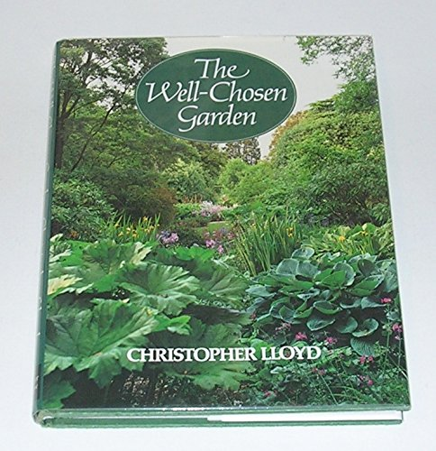 Well-Chosen Garden (0060152591) by Lloyd, Christopher