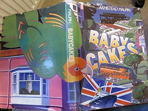Baby Cakes: Continuing Tales of the City: Armistead Maupin