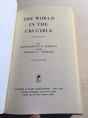 9780060152680: World in the Crucible, 1914-1919 (The Rise of modern Europe)