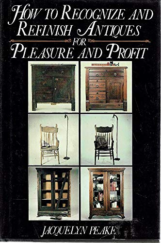 9780060152734: How to Recognize and Refinish Antiques for Pleasure and Profit