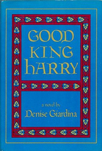 Good King Harry: Giardina, Denise
