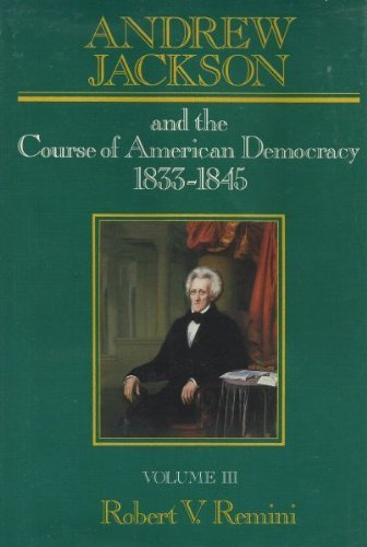 9780060152796: Andrew Jackson and the Course of American Democracy: 1833-1845 (Andrew Jackson & the Course of American Democracy 1833-1845)