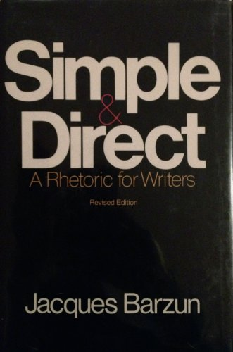9780060152833: Simple & direct: A rhetoric for writers
