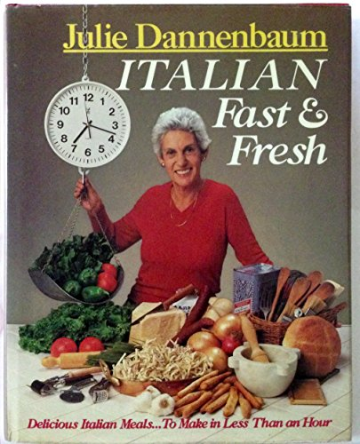 9780060152918: Italian Fast and Fresh: Delicious Italian Meals to Make in Less Than an Hour