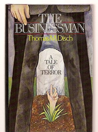 The Businessman (SIGNED): Disch, Thomas M.