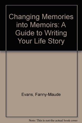 9780060152932: Changing Memories into Memoirs: A Guide to Writing Your Life Story