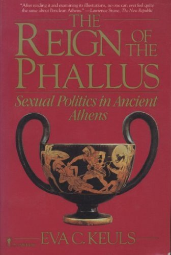 9780060153007: The Reign of the Phallus: Sexual Politics in Ancient Athens