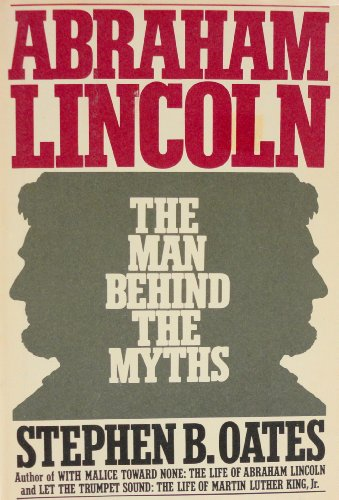 9780060153045: Abraham Lincoln- the Man Behind the Myths