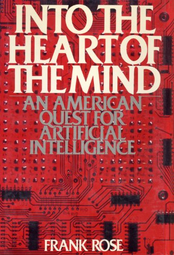9780060153069: Into the Heart of the Mind: An American Quest for Artificial Intelligence