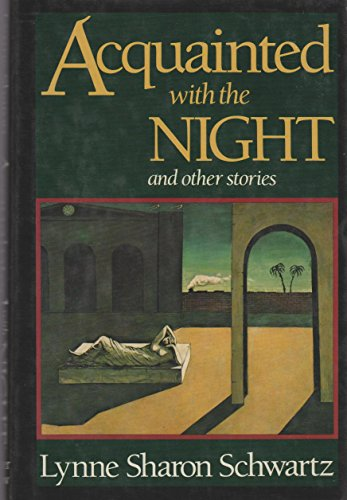 Acquainted With the Night: And Other Stories: Schwartz, Lynne Sharon