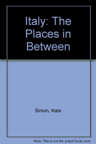 Italy: The Places in Between (0060153105) by Kate Simon