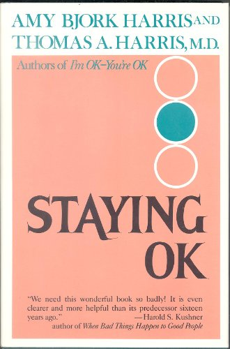 Staying Ok: Harris, Amy Bjork; Harris, Thomas A.