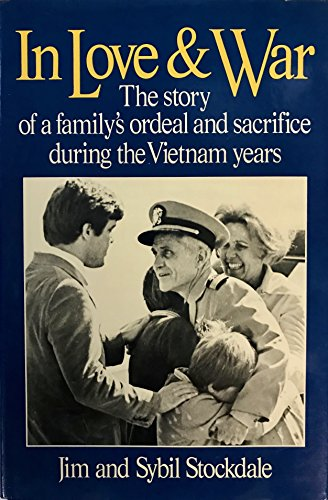 9780060153182: In Love and War: The Story of a Family's Ordeal and Sacrifice During the Vietnam Years