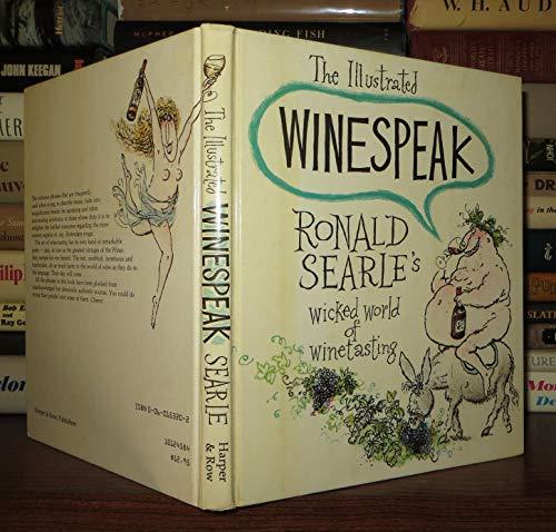 9780060153205: The Illustrated Winespeak: Ronald Searle's Wicked World of Winetasting