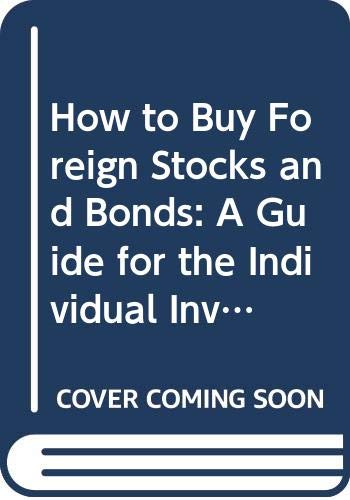 9780060153274: How to Buy Foreign Stocks and Bonds: A Guide for the Individual Investor