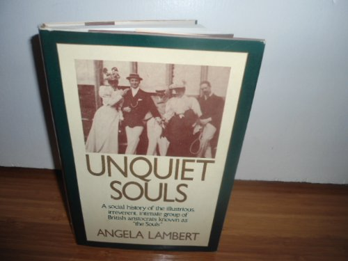 9780060153298: Unquiet Souls: A Social History of the Illustrious, Irreverent, Intimate Group of British Aristocrats Known As