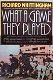 9780060153557: What a Game They Played: Stories of the Early Days of Pro Football by Those Who Were There