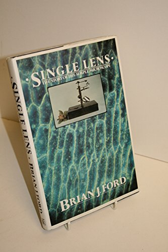 9780060153663: Single Lens: The Story of the Simple Microscope