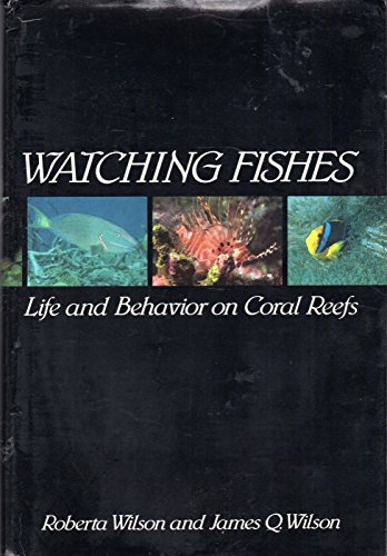 9780060153717: Watching Fishes: Life and Behavior on Coral Reefs