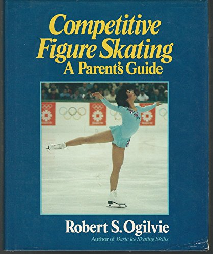 9780060153755: Competitive Figure Skating: A Parent's Guide