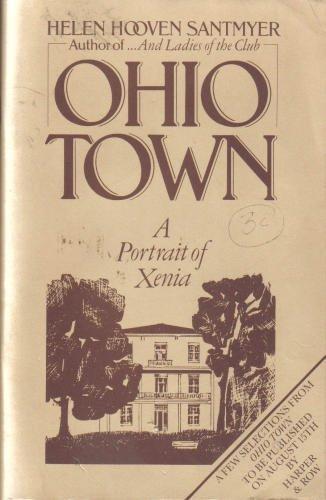 Ohio Town A Portrait of Xenia: Santmyer, Helen Hooven