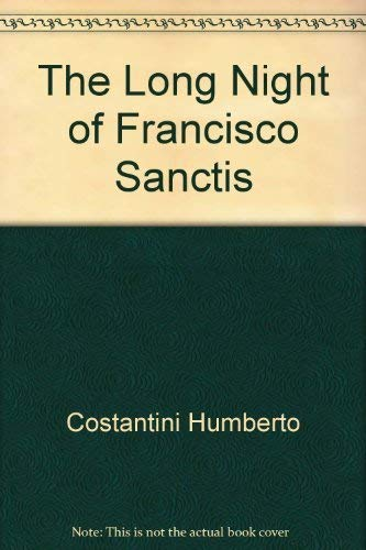 The Long Night Of Francisco Sanctis: Costantini, Humberto